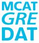 MCAT GRE DAT