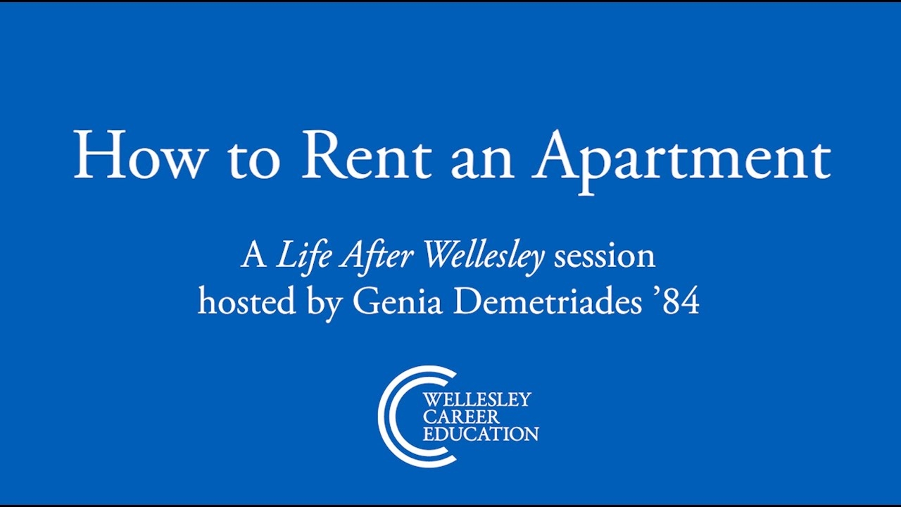 How to Rent an Apartment (Life After Wellesley 2021)