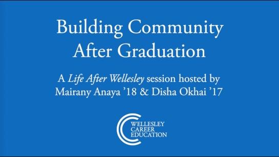 Building Community After Graduation (Life After Wellesley 2021)