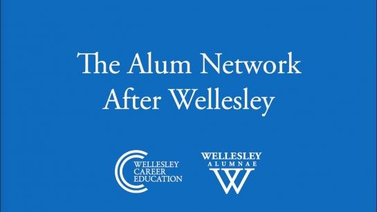 The Alum Network After Wellesley (Life After Wellesley 2021)