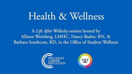 Health & Wellness (Life After Wellesley 2021)