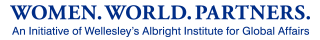 WOMEN. WORLD. PARTNERS.                     An Initiative of Wellesley's Albright Institute for Global Affairs