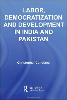Labor, Democratization and Development in India and Pakistan