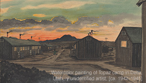 A watercolor by an unknown artist depicts the Topaz internment camp in Utah.
