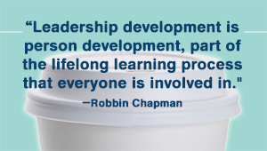 graphic quote: Leadership development is person development, part of the lifelong learning process that everyone is involved in.
