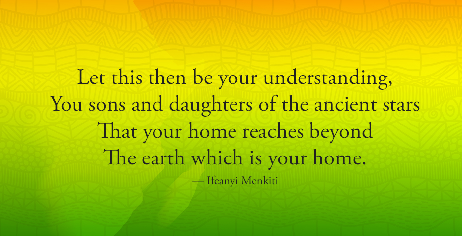 text graphic: Let this then be your understanding, you sons and daughters of the ancient stars, that your home reaches beyond the earth which you call home.