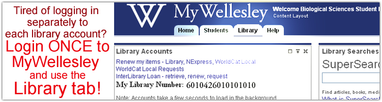 Tired of logging in separately to each Library account? Login to MyWellesley and use the Library tab