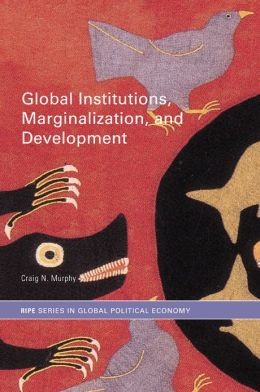 Global Institutions Marginalization, and Development