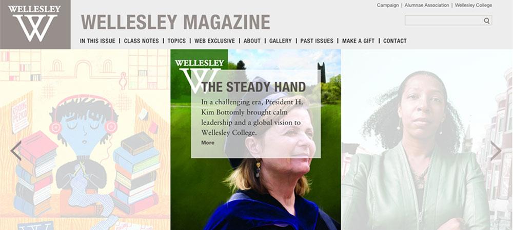 Visit magazine.wellesley.edu for the latest issue of Wellesley magazine