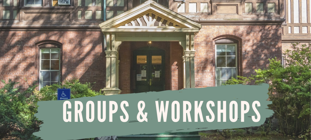 Stone Center Groups and Workshops