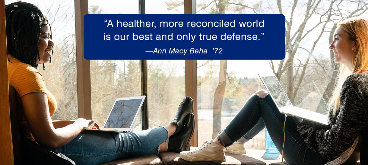 Students study in a window seat.  Alum Quote by Ann Macy Beha about a healthier world.