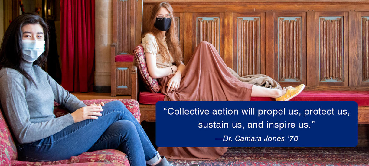 Picture of students, relaxing, indoors, carvings, red furnishings. Quote from Alum Dr. Camara Jones '76 about collective action.
