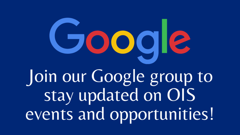 """Google logo above text: """"Join our Google group to stay updated on OIS events and opportunities!"""""""
