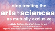 "Quote in white text on blue and red field by Wellesley's Adele Wolfson says ""we must stop treating the arts and sciences as mutually exclusive"""
