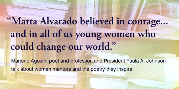 Marta Alvarado believe in courage, and in all of us young women who could change the world.