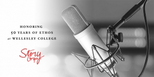 A close shot of a microphone. Text reads: Honoring 50 years of Ethos at Wellesley College, StoryCorps