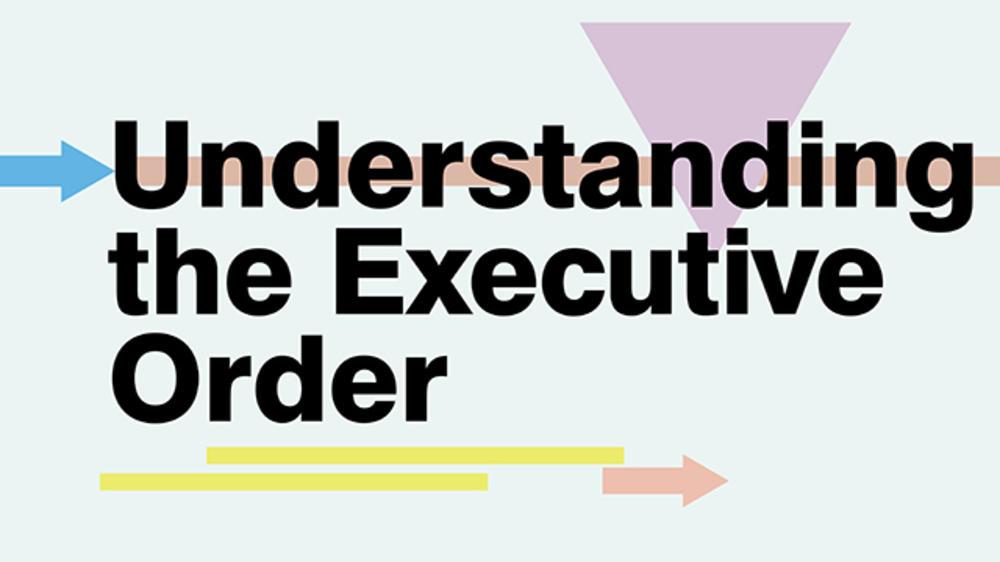 Understanding the Executive Order